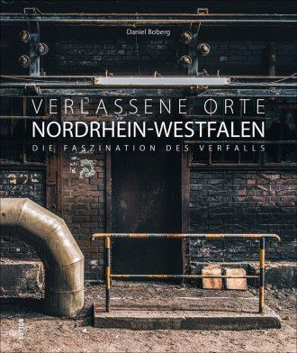 Daniel Boberg - Verlassene Orte Nordrhein-Westfalen